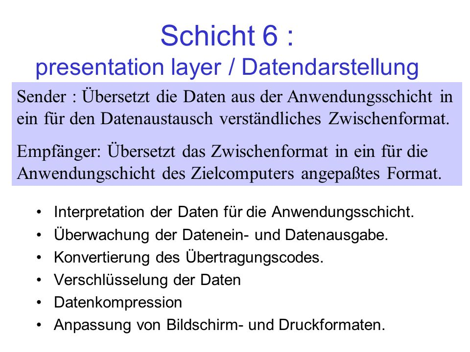 Schicht 6 : presentation layer / Datendarstellung
