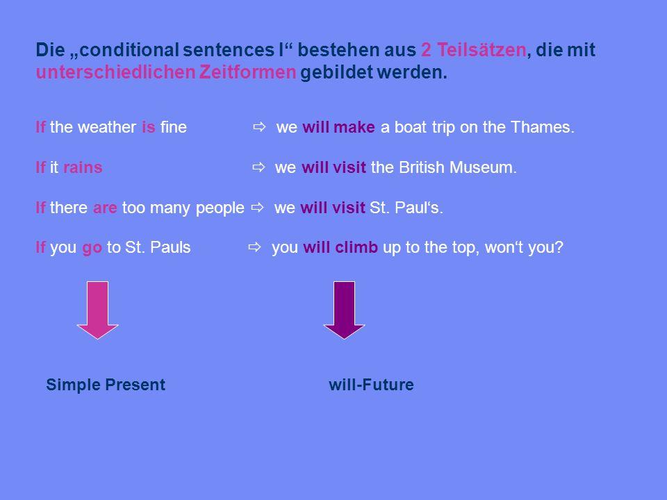 """Die """"conditional sentences I bestehen aus 2 Teilsätzen, die mit unterschiedlichen Zeitformen gebildet werden."""