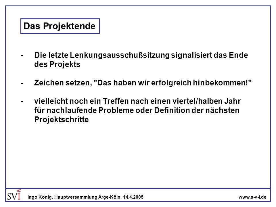 Das Projektende - Die letzte Lenkungsausschußsitzung signalisiert das Ende. des Projekts.