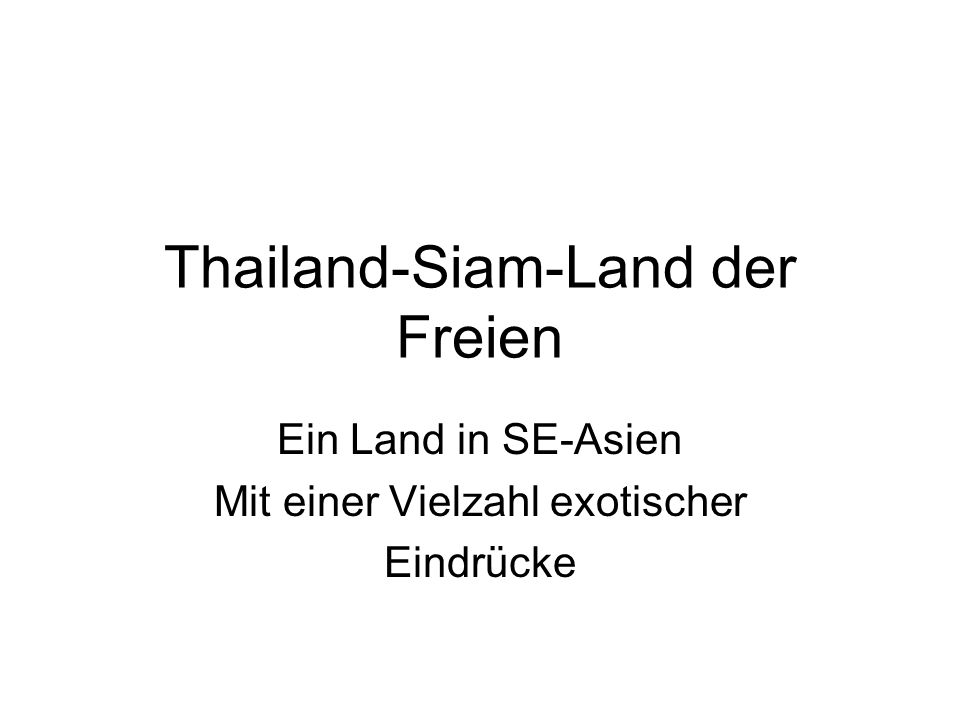 Thailand-Siam-Land der Freien