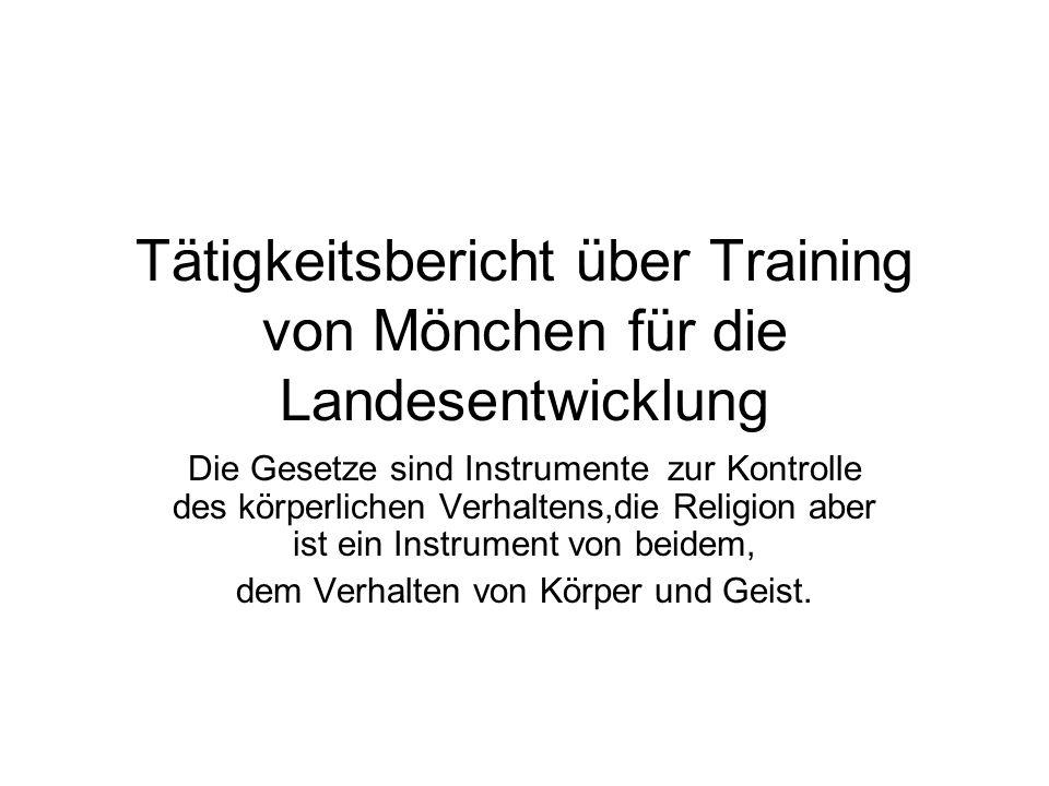 Tätigkeitsbericht über Training von Mönchen für die Landesentwicklung