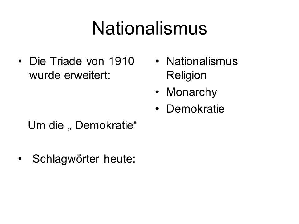 Nationalismus Die Triade von 1910 wurde erweitert: