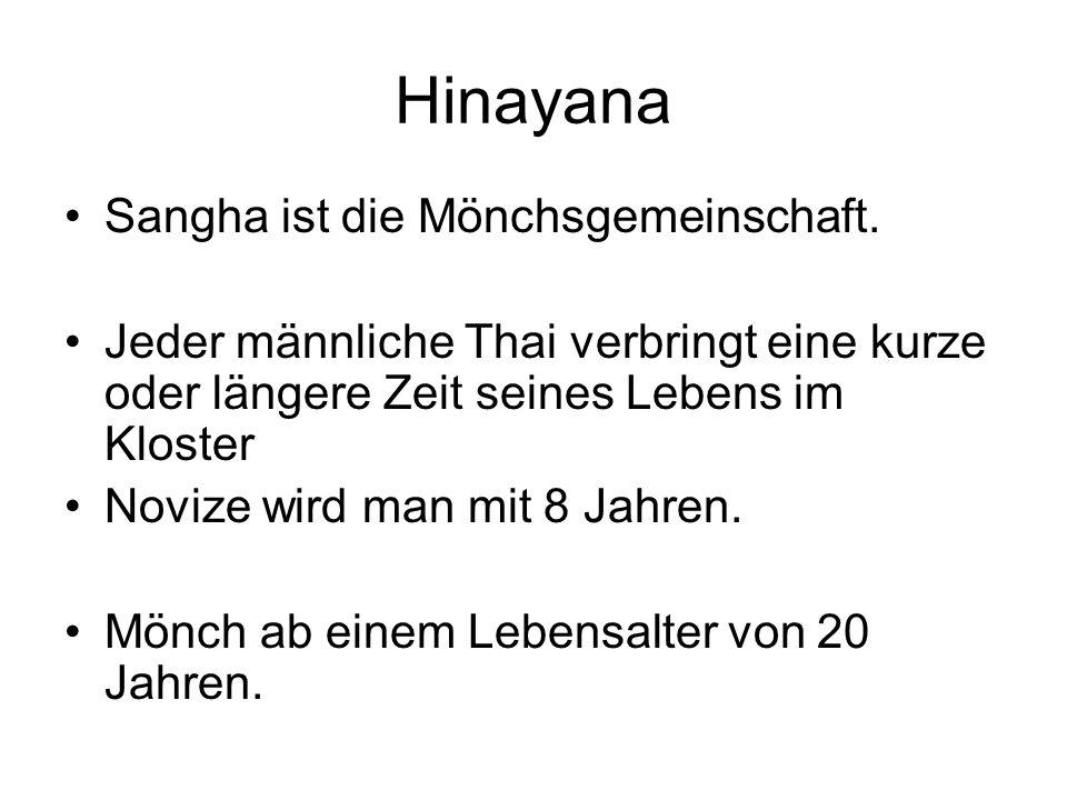 Hinayana Sangha ist die Mönchsgemeinschaft.