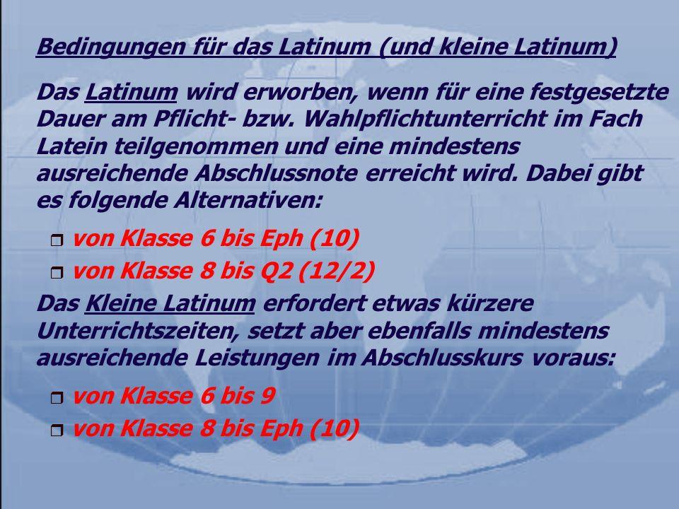 Bedingungen für das Latinum (und kleine Latinum)