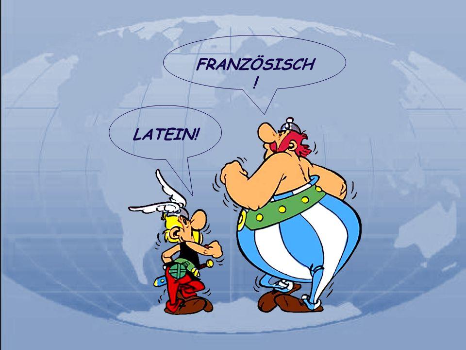FRANZÖSISCH! LATEIN!
