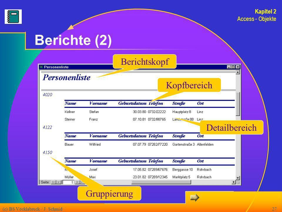 Berichte (2) Berichtskopf Kopfbereich Detailbereich Gruppierung