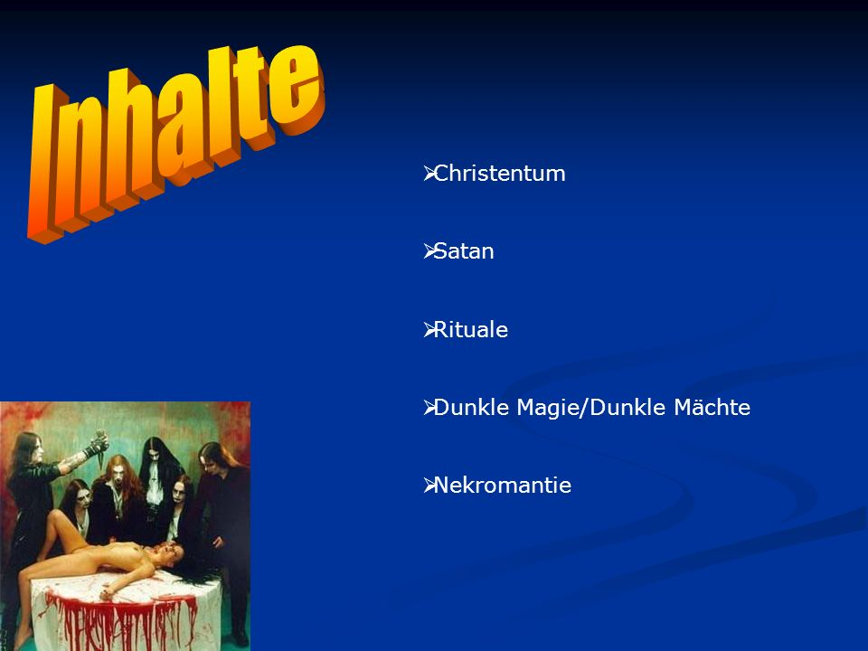 Inhalte Christentum Satan Rituale Dunkle Magie/Dunkle Mächte