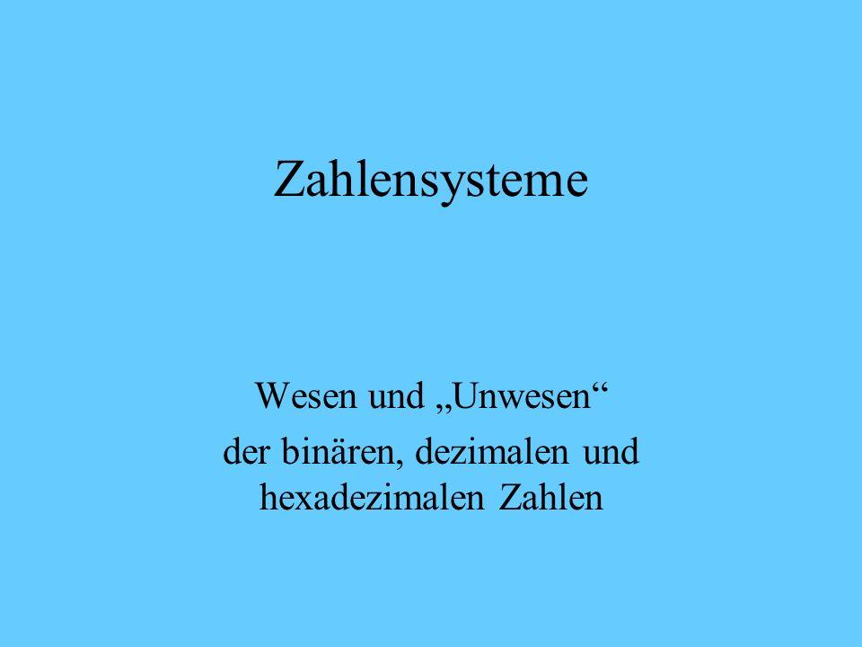 """Wesen und """"Unwesen der binären, dezimalen und hexadezimalen Zahlen"""