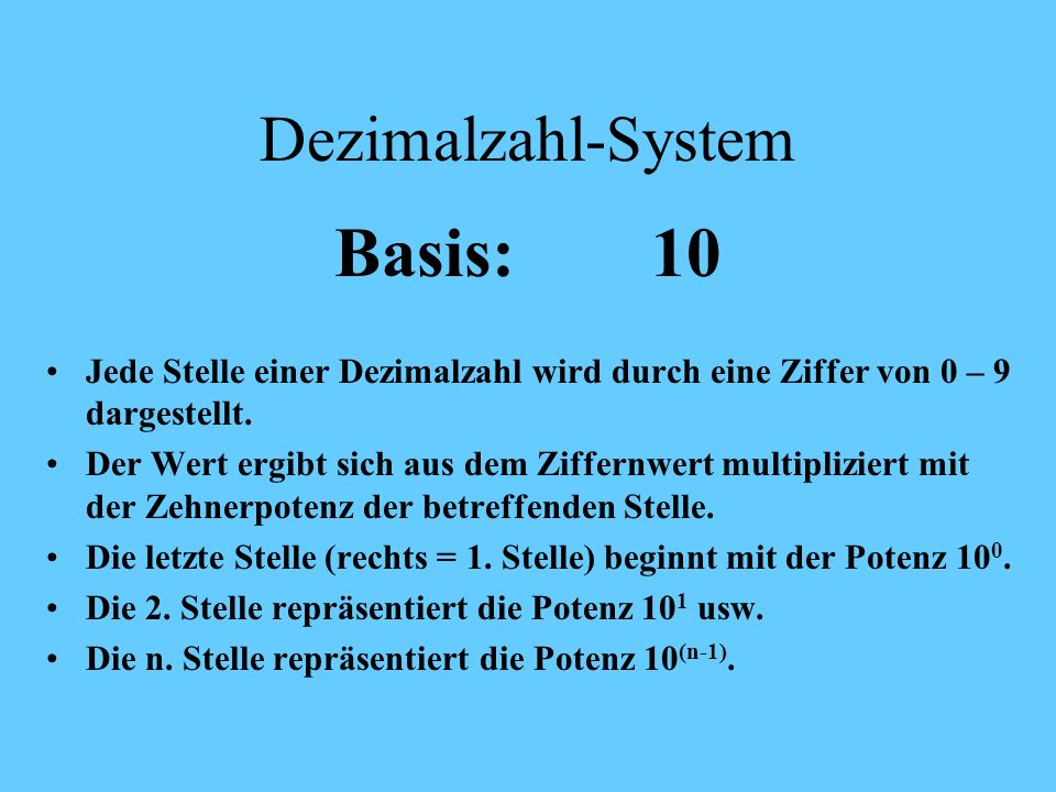 Basis: 10 Dezimalzahl-System