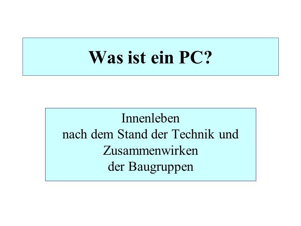 Was ist ein PC Innenleben nach dem Stand der Technik und Zusammenwirken der Baugruppen