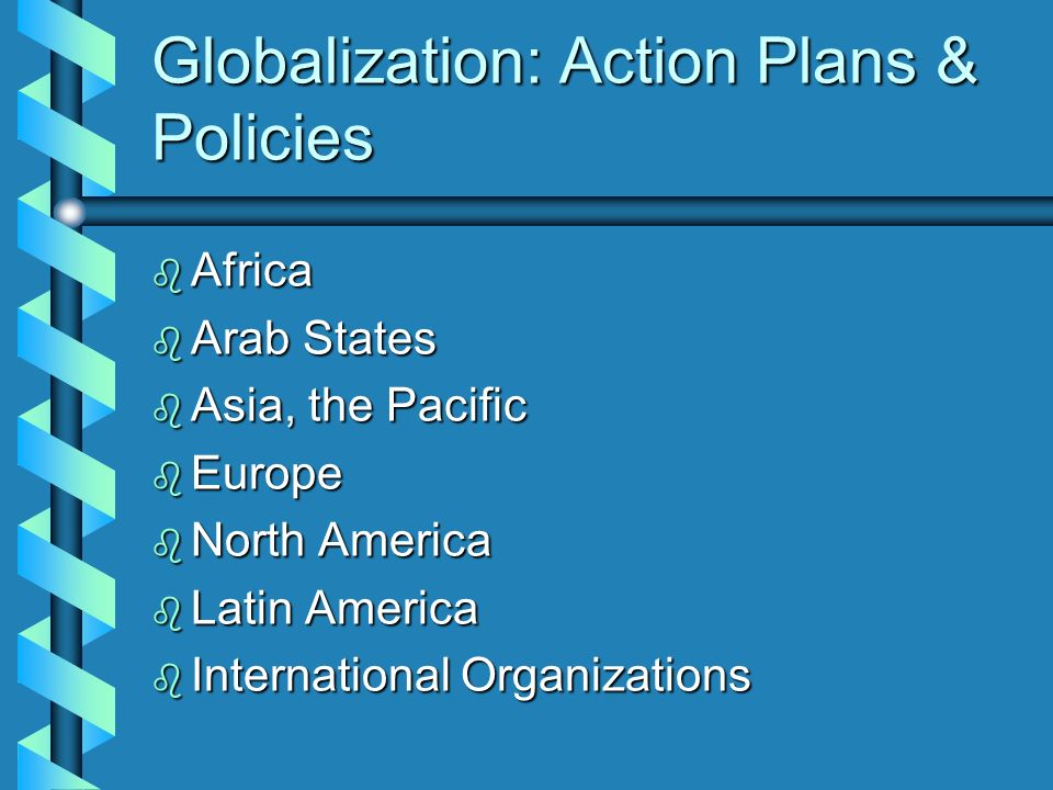 Globalization: Action Plans & Policies