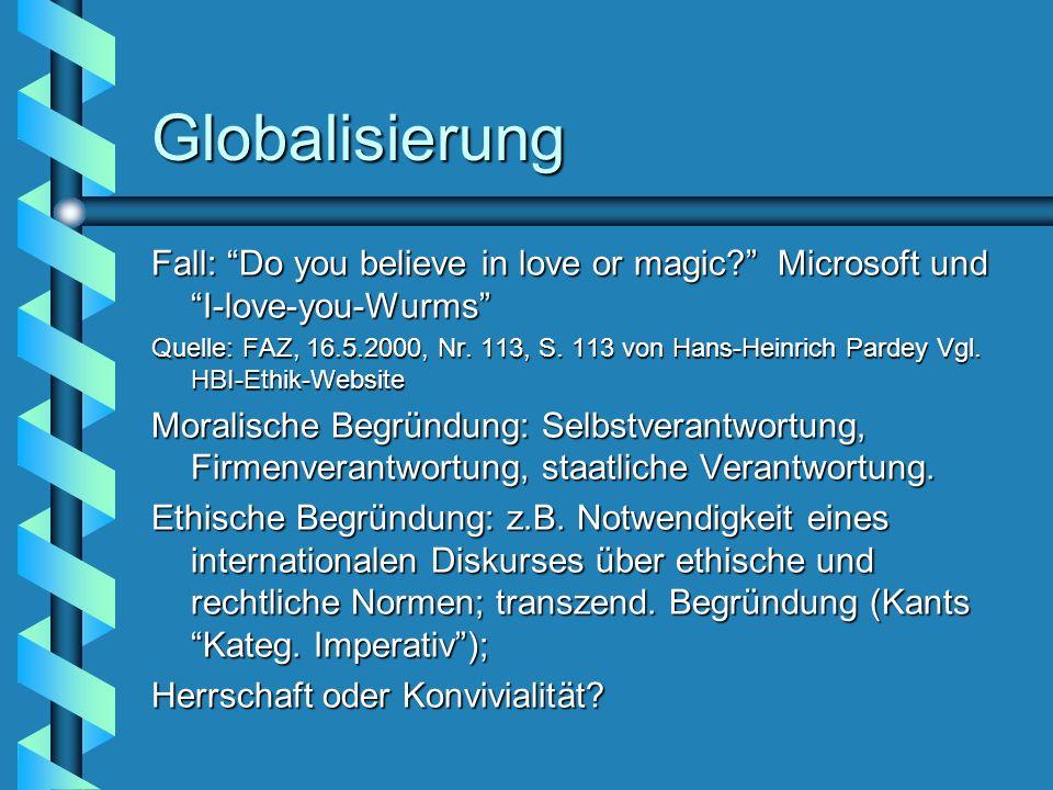 Globalisierung Fall: Do you believe in love or magic Microsoft und I-love-you-Wurms