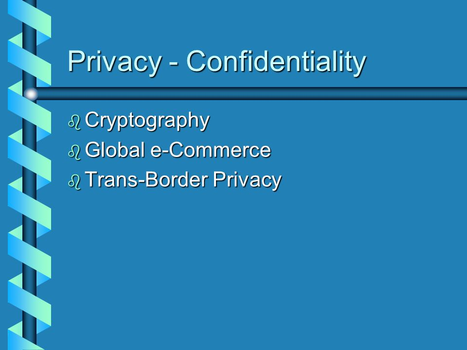Privacy - Confidentiality