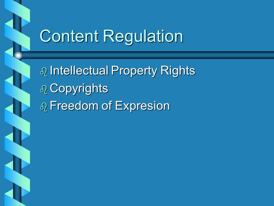 Content Regulation Intellectual Property Rights Copyrights