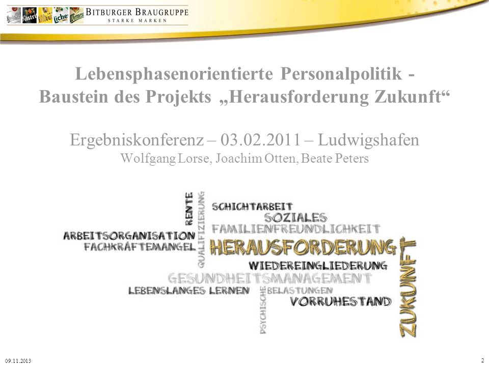 """Lebensphasenorientierte Personalpolitik - Baustein des Projekts """"Herausforderung Zukunft Ergebniskonferenz – 03.02.2011 – Ludwigshafen Wolfgang Lorse, Joachim Otten, Beate Peters"""