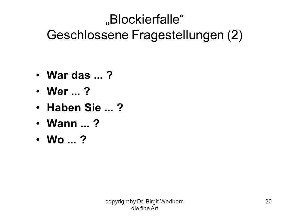 """""""Blockierfalle Geschlossene Fragestellungen (2)"""