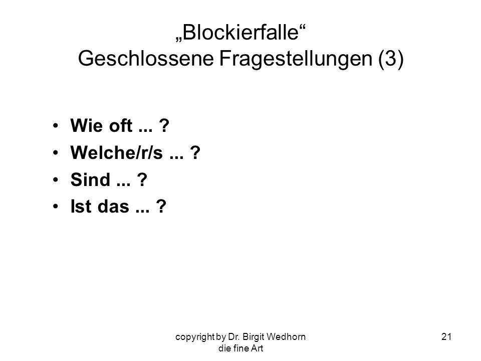 """""""Blockierfalle Geschlossene Fragestellungen (3)"""