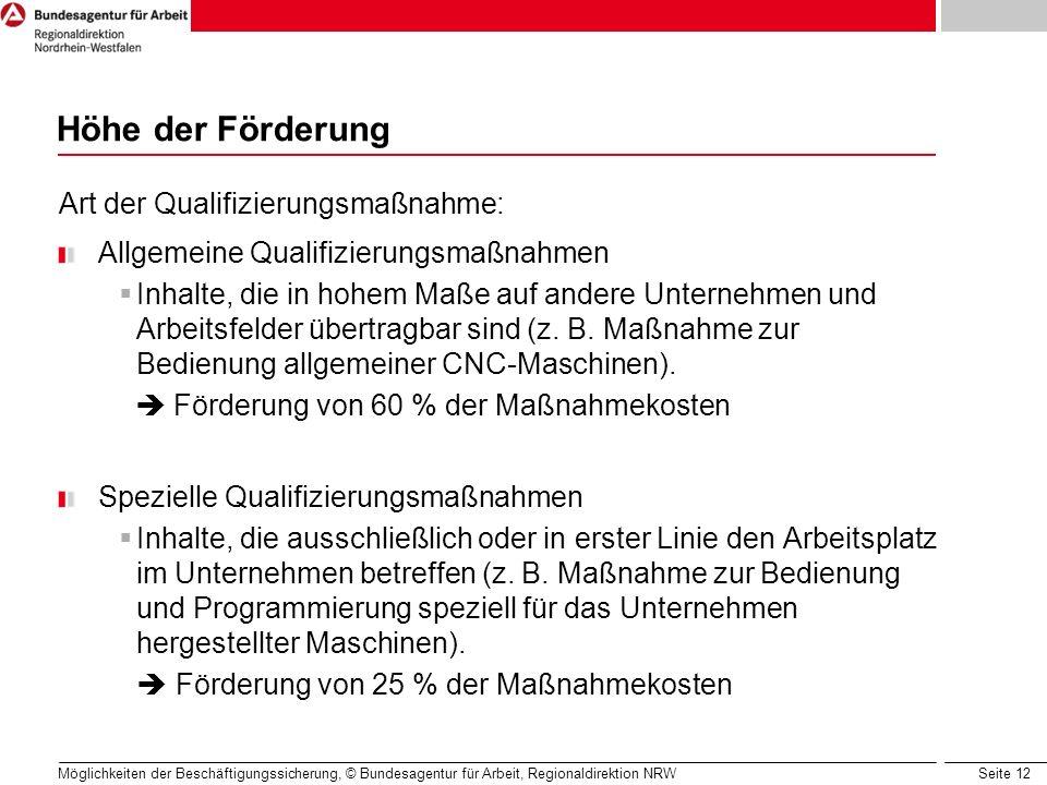 Höhe der Förderung Art der Qualifizierungsmaßnahme:
