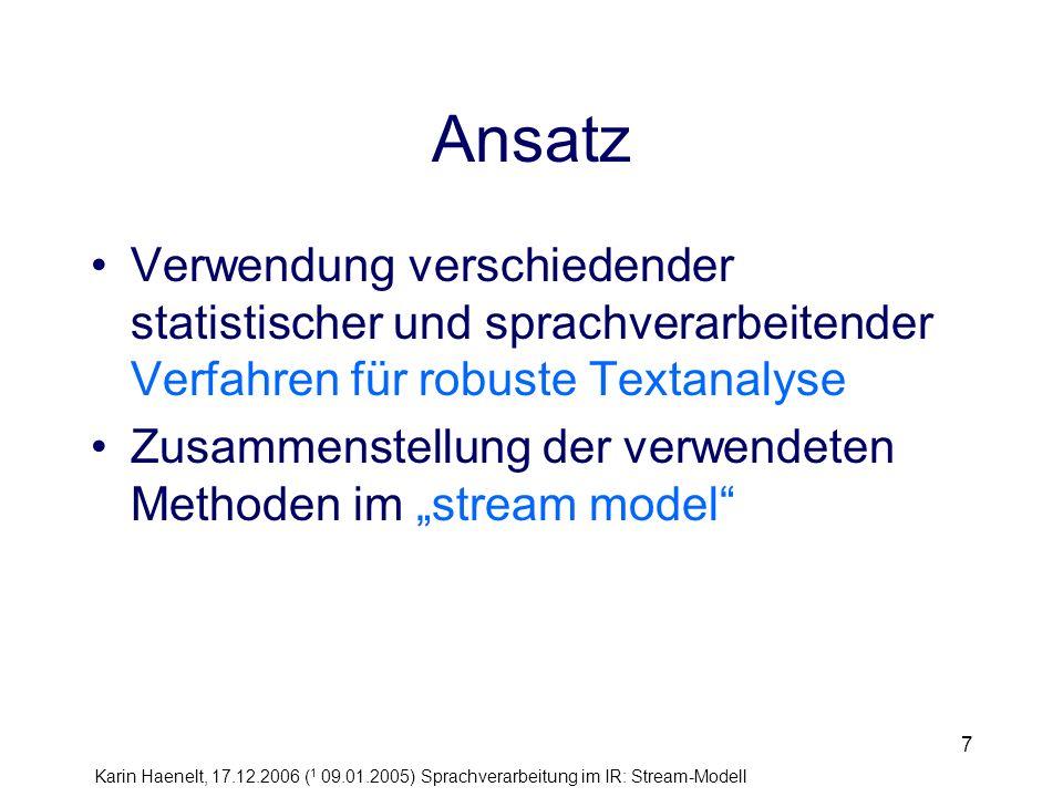 Ansatz Verwendung verschiedender statistischer und sprachverarbeitender Verfahren für robuste Textanalyse.