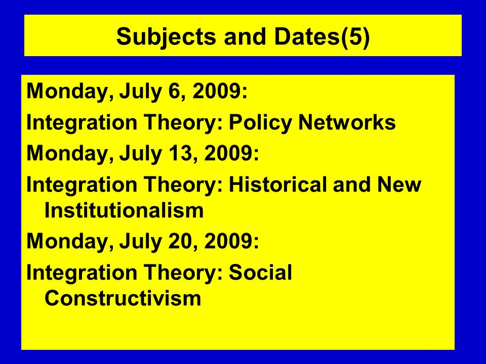 Subjects and Dates(5) Monday, July 6, 2009: