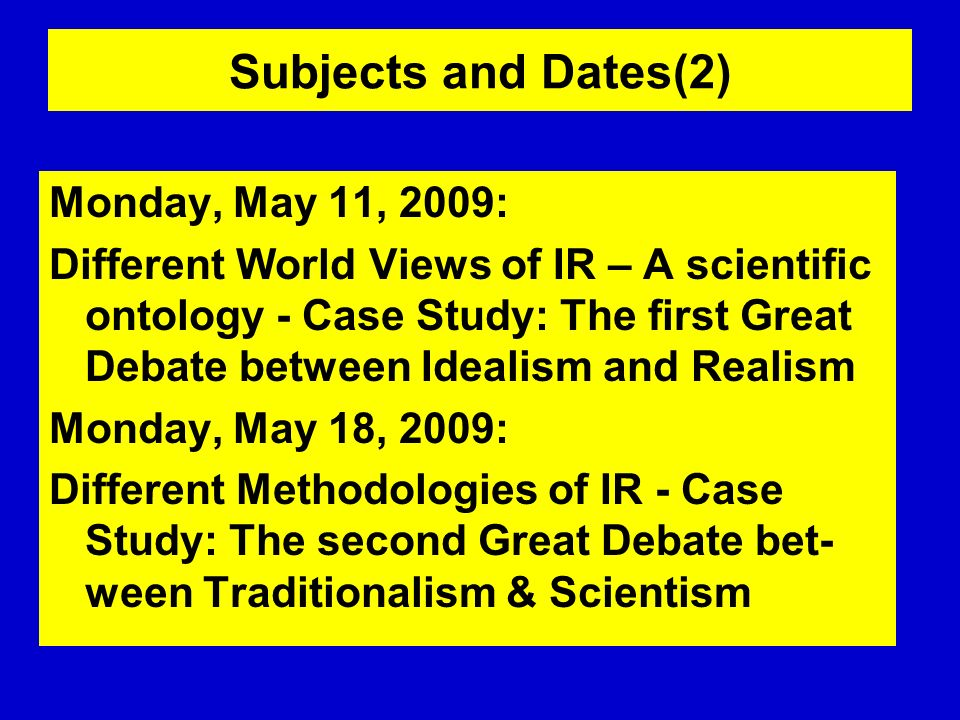 Subjects and Dates(2) Monday, May 11, 2009: