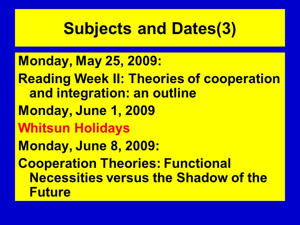 Subjects and Dates(3) Monday, May 25, 2009: