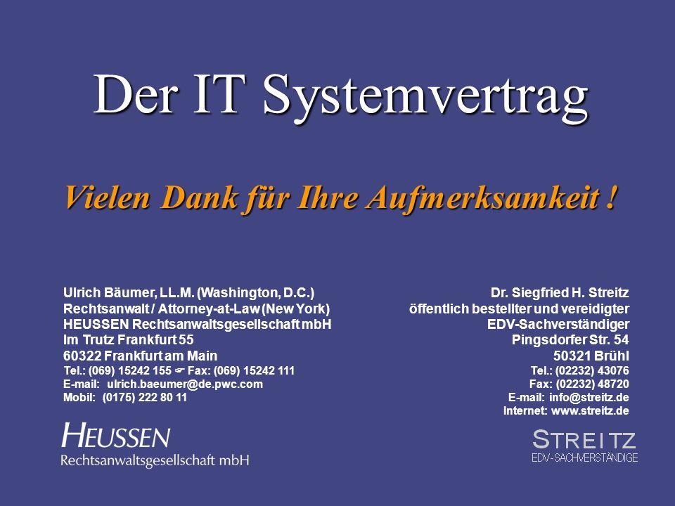 Der IT Systemvertrag Vielen Dank für Ihre Aufmerksamkeit !
