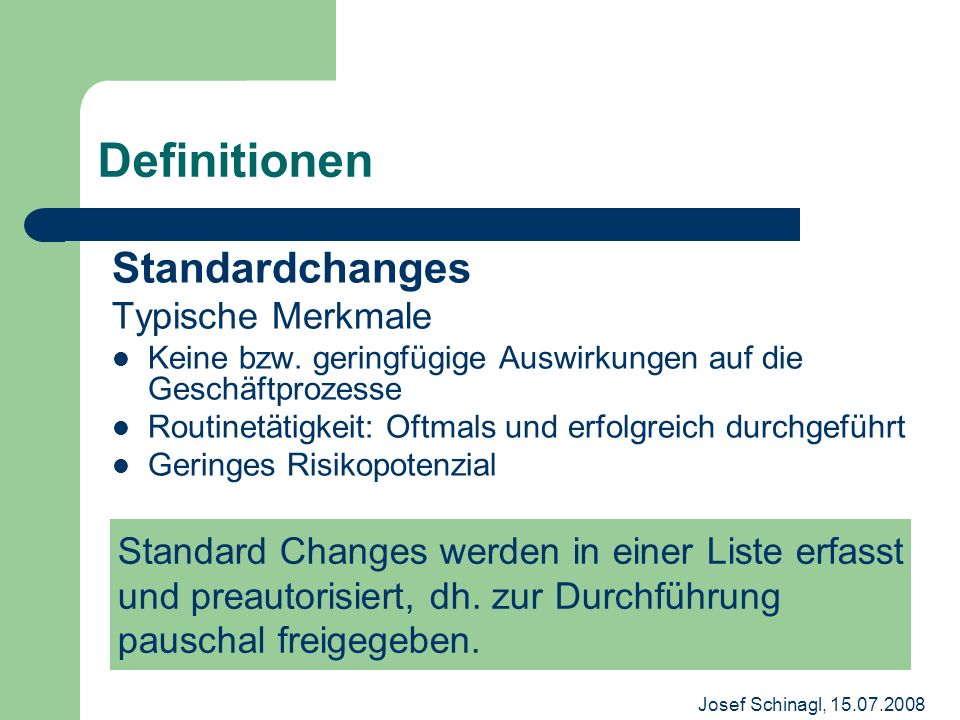 Definitionen Standardchanges Typische Merkmale