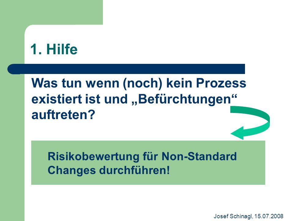 """1. Hilfe Was tun wenn (noch) kein Prozess existiert ist und """"Befürchtungen auftreten Risikobewertung für Non-Standard Changes durchführen!"""