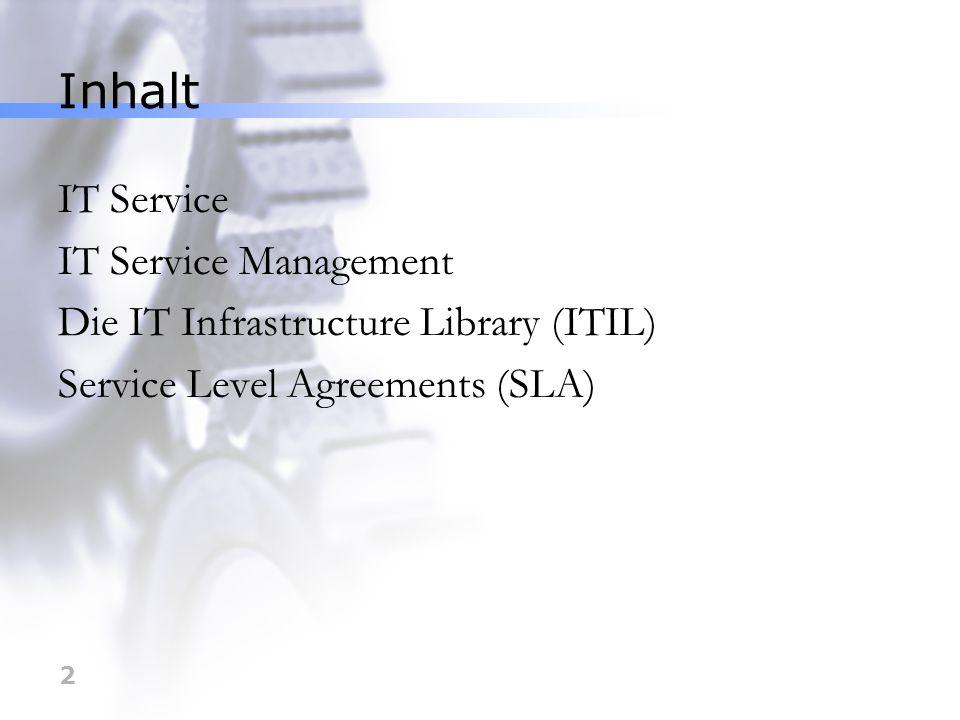 Inhalt IT Service IT Service Management