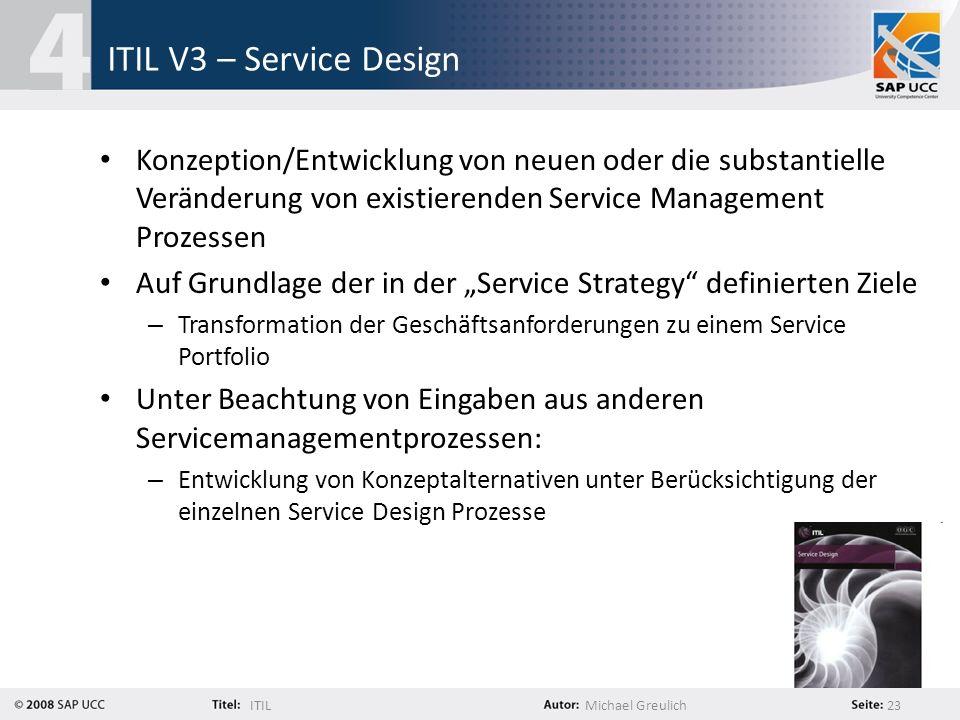 ITIL V3 – Service Design Konzeption/Entwicklung von neuen oder die substantielle Veränderung von existierenden Service Management Prozessen.