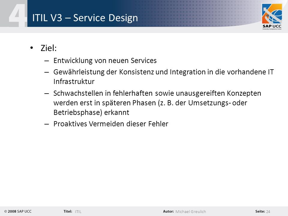 ITIL V3 – Service Design Ziel: Entwicklung von neuen Services