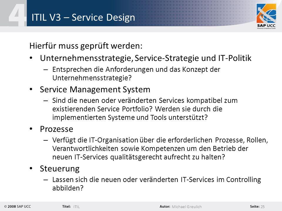 ITIL V3 – Service Design Hierfür muss geprüft werden: