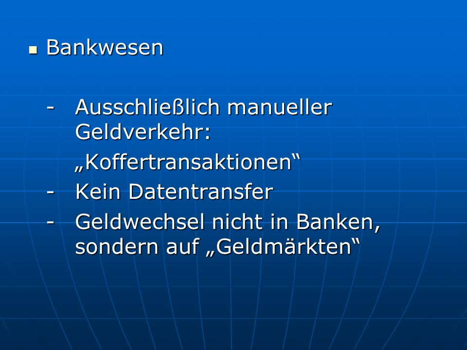 """Bankwesen - Ausschließlich manueller Geldverkehr: """"Koffertransaktionen - Kein Datentransfer."""