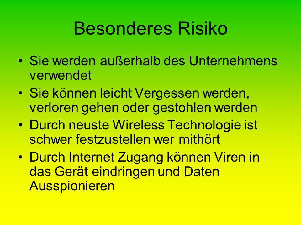 Besonderes Risiko Sie werden außerhalb des Unternehmens verwendet