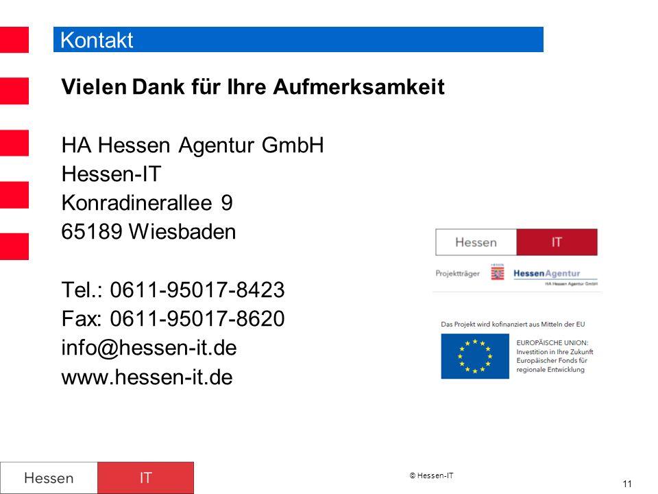Kontakt Vielen Dank für Ihre Aufmerksamkeit. HA Hessen Agentur GmbH. Hessen-IT. Konradinerallee 9.