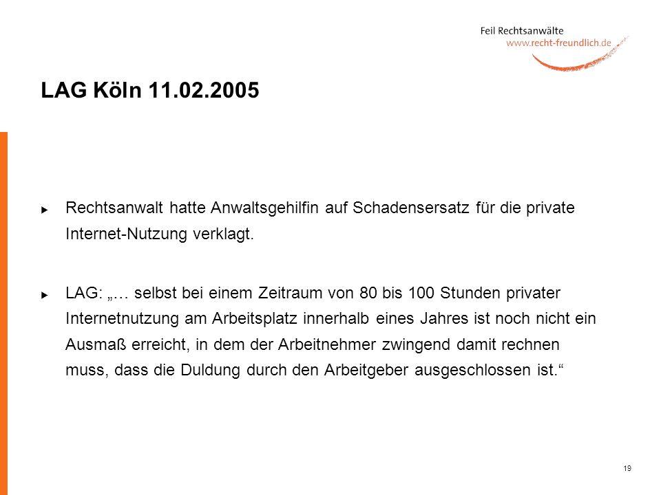 LAG Köln 11.02.2005 Rechtsanwalt hatte Anwaltsgehilfin auf Schadensersatz für die private Internet-Nutzung verklagt.