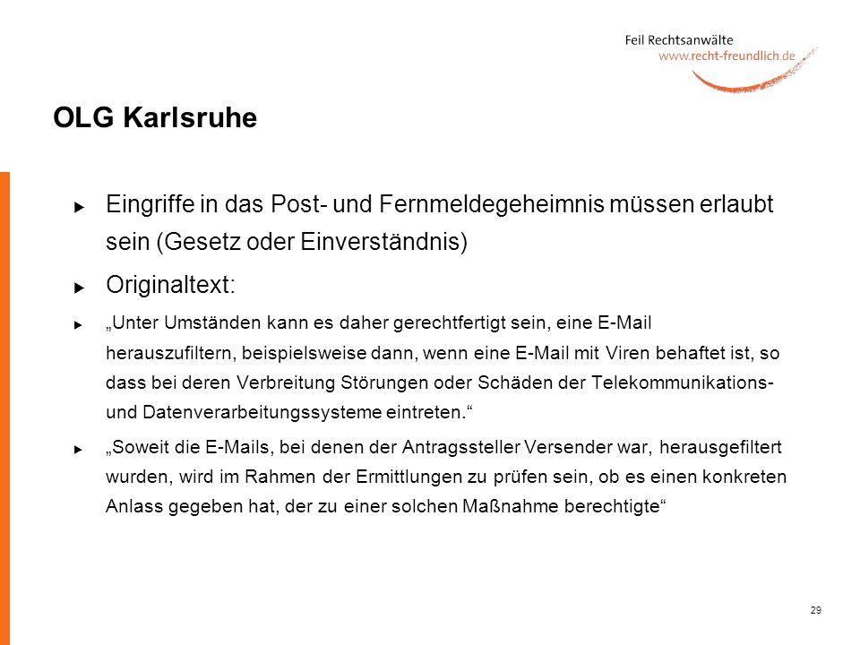 OLG Karlsruhe Eingriffe in das Post- und Fernmeldegeheimnis müssen erlaubt sein (Gesetz oder Einverständnis)