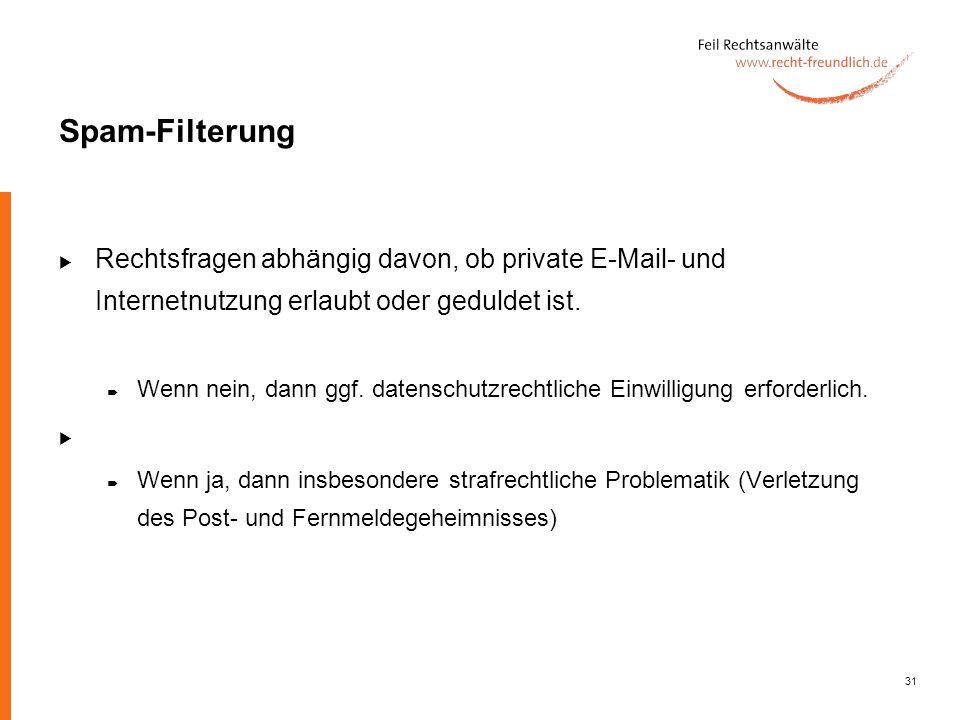 Spam-Filterung Rechtsfragen abhängig davon, ob private E-Mail- und Internetnutzung erlaubt oder geduldet ist.