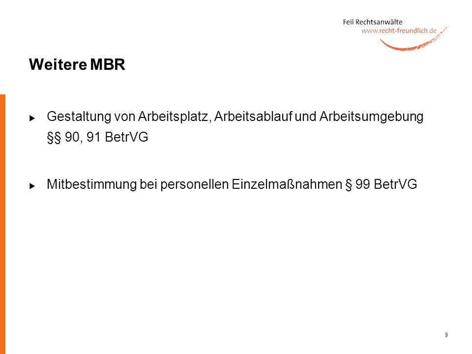 Weitere MBR Gestaltung von Arbeitsplatz, Arbeitsablauf und Arbeitsumgebung §§ 90, 91 BetrVG.