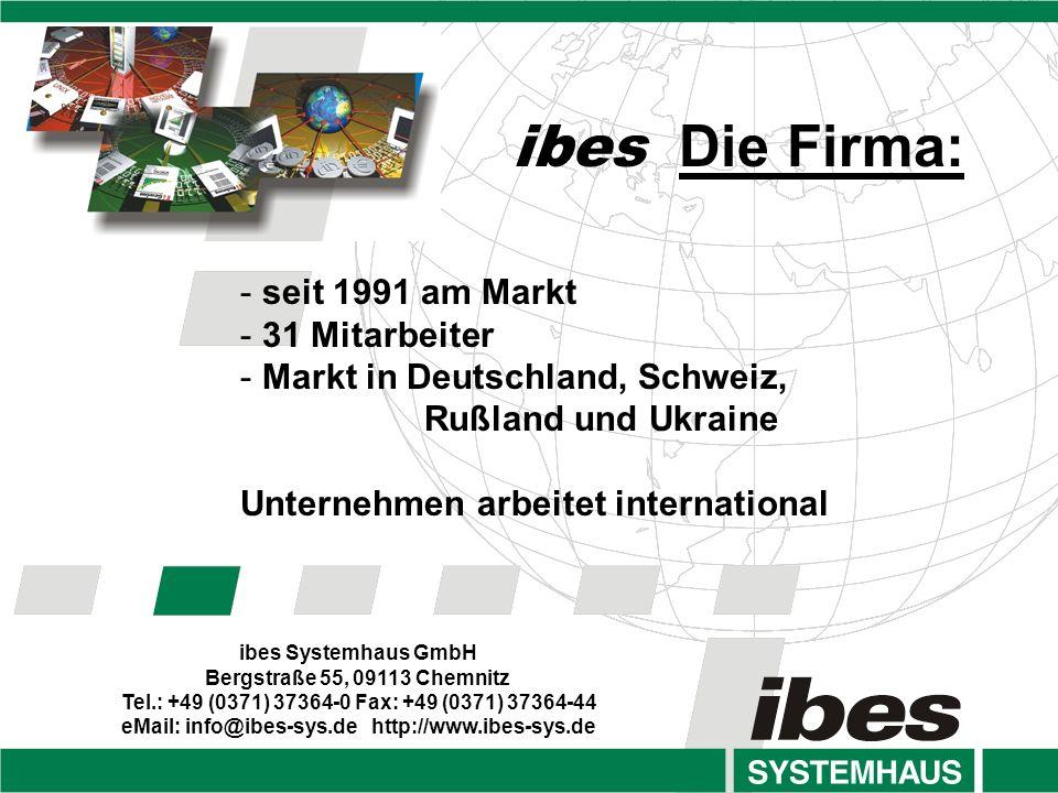 ibes Die Firma: seit 1991 am Markt 31 Mitarbeiter