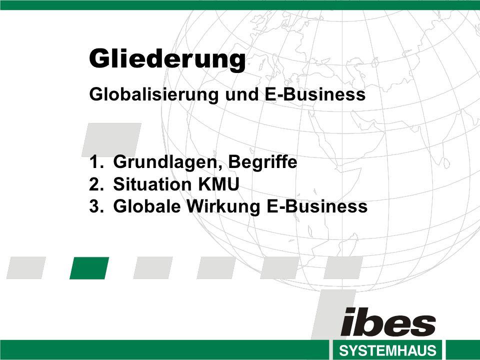 Gliederung Globalisierung und E-Business Grundlagen, Begriffe