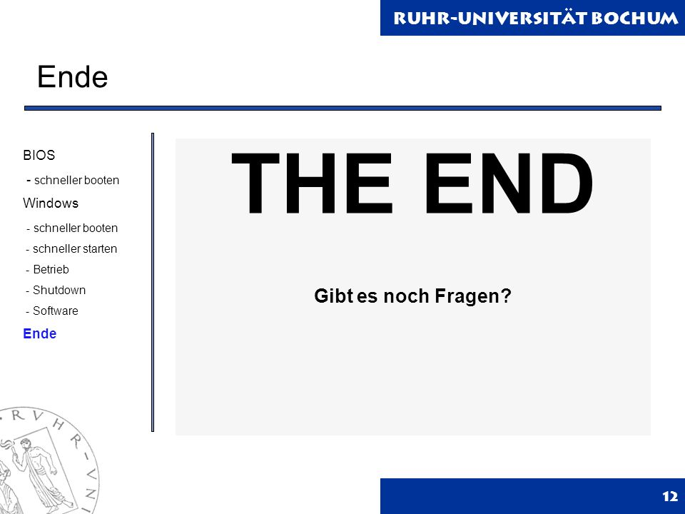 THE END Ende Gibt es noch Fragen BIOS - schneller booten Windows Ende