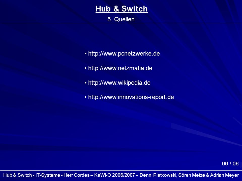 Hub & Switch 5. Quellen http://www.pcnetzwerke.de