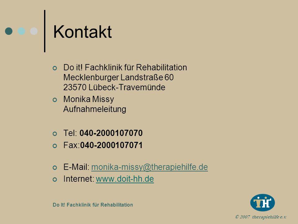 Kontakt Do it! Fachklinik für Rehabilitation Mecklenburger Landstraße 60 23570 Lübeck-Travemünde. Monika Missy Aufnahmeleitung.