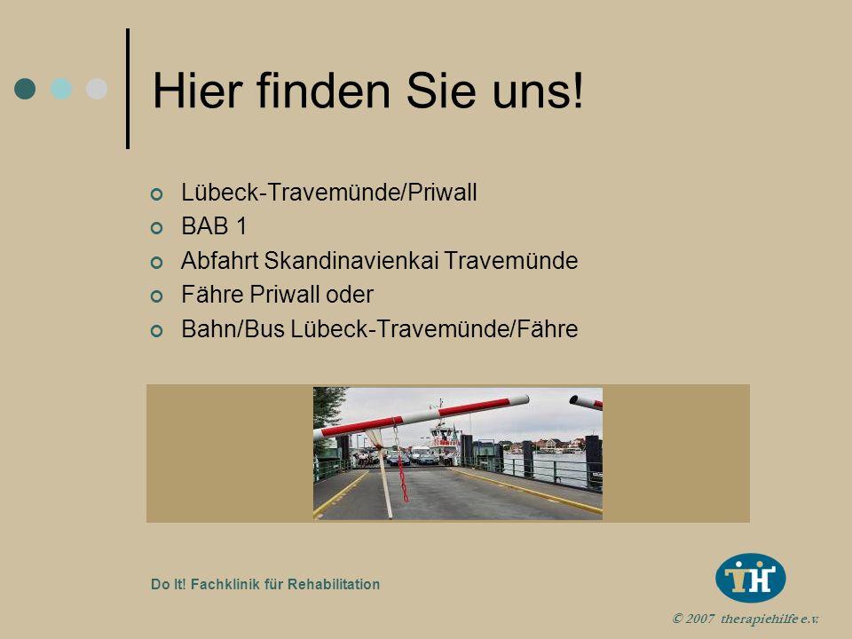 Hier finden Sie uns! Lübeck-Travemünde/Priwall BAB 1