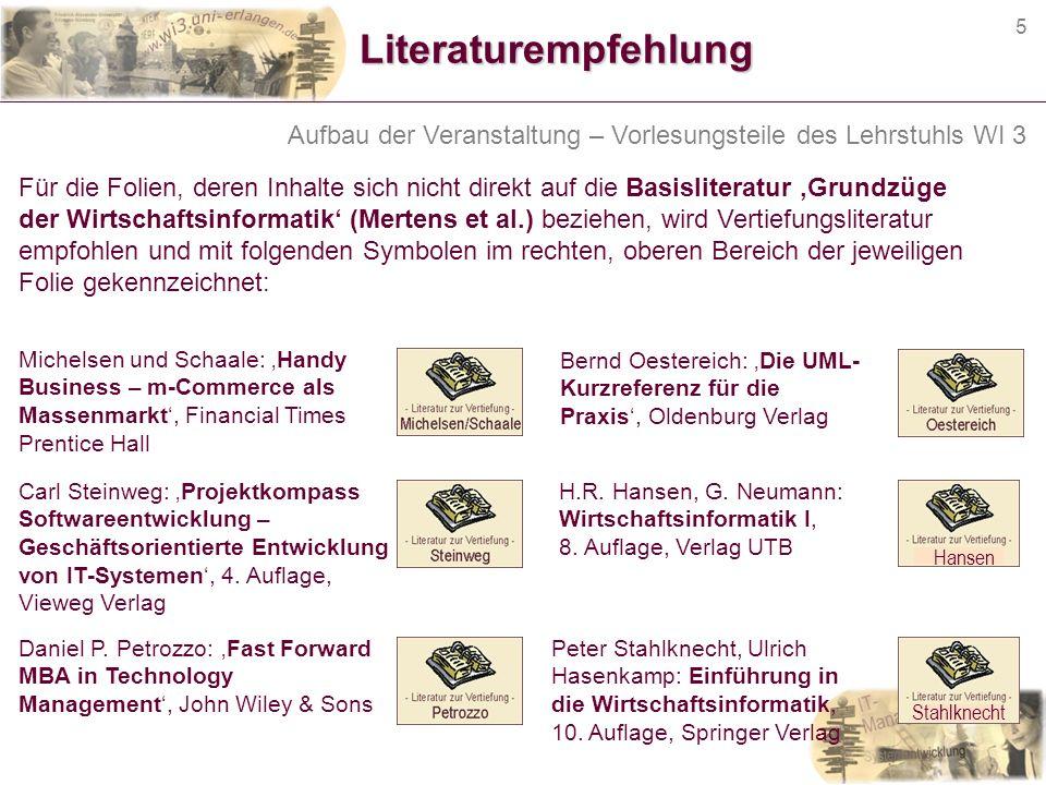 Literaturempfehlung Aufbau der Veranstaltung – Vorlesungsteile des Lehrstuhls WI 3.