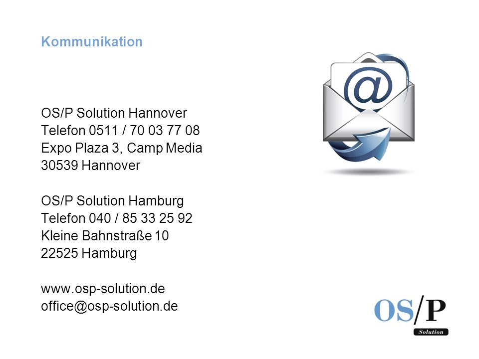Kommunikation OS/P Solution Hannover. Telefon 0511 / Expo Plaza 3, Camp Media Hannover.