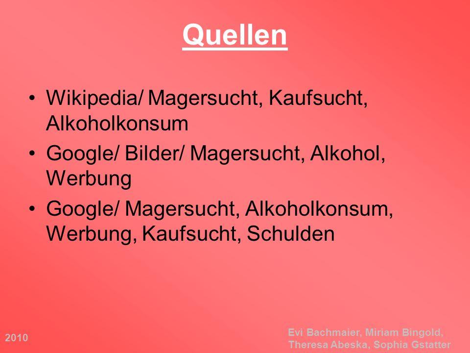 Quellen Wikipedia/ Magersucht, Kaufsucht, Alkoholkonsum