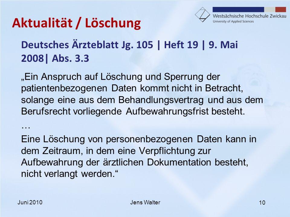 Aktualität / Löschung Deutsches Ärzteblatt Jg. 105 | Heft 19 | 9. Mai 2008| Abs. 3.3.